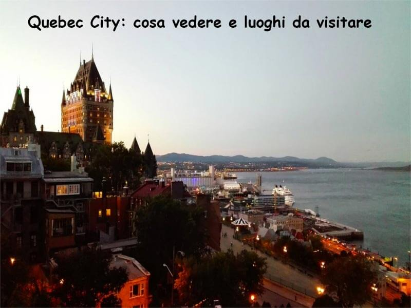 Quebec City cosa vedere